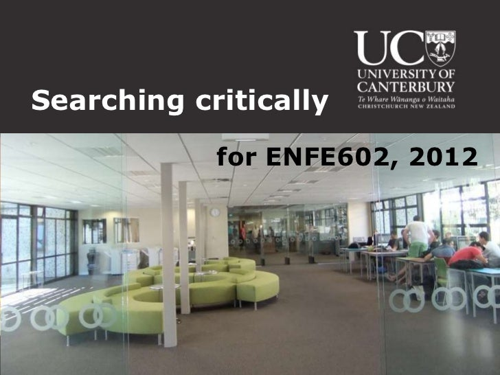 Searching critically            for ENFE602, 2012