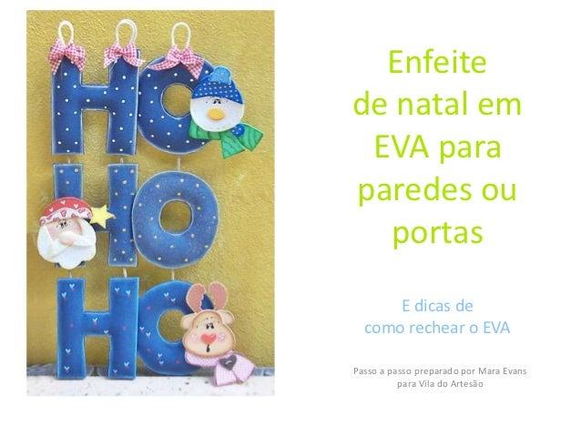 Enfeitede natal em EVA paraparedes ou  portas      E dicas de  como rechear o EVAPasso a passo preparado por Mara Evans   ...