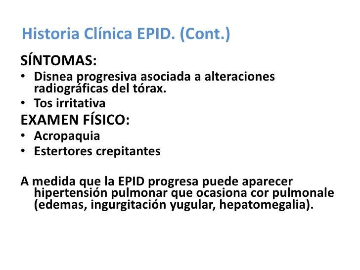 Historia Clínica EPID. (Cont.)<br />SÍNTOMAS:<br />Disnea progresiva asociada a alteraciones radiográficas del tórax.<br /...