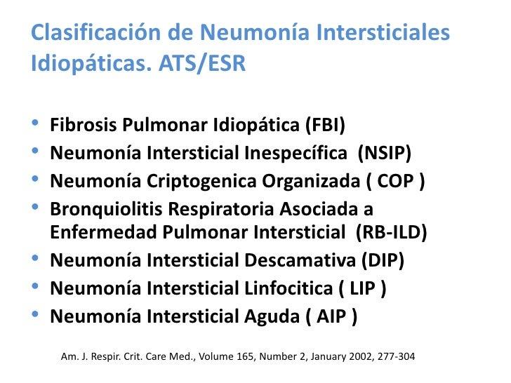 Clasificación de Neumonía Intersticiales Idiopáticas. ATS/ESR <br />Fibrosis Pulmonar Idiopática (FBI)<br />Neumonía Inter...