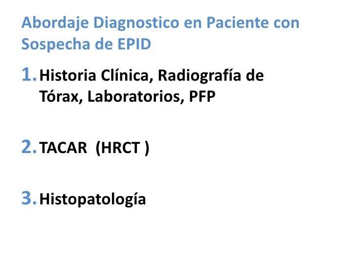 Abordaje Diagnostico en Paciente con Sospecha de EPID <br />Historia Clínica, Radiografía de Tórax, Laboratorios, PFP<br /...