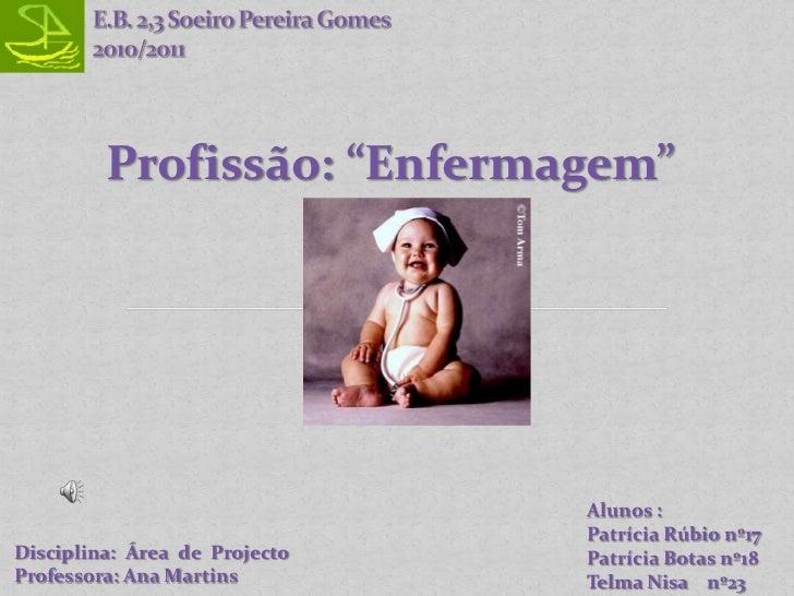 """Profissão: """"Enfermagem""""                               Alunos :                               Patrícia Rúbio nº17Disciplina..."""