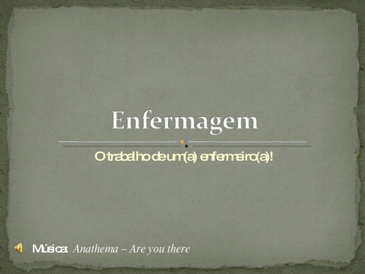 O tra a d um ) e rm iro )!                 b lho e (a nfe e (a     Mús a Anathema – Are you there    ic :