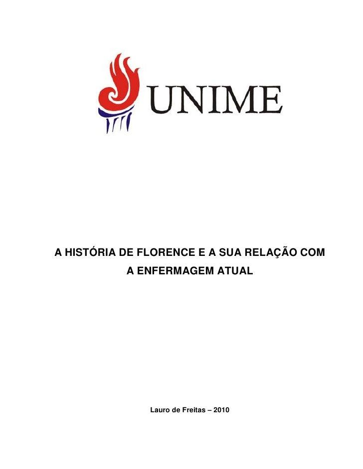 A HISTÓRIA DE FLORENCE E A SUA RELAÇÃO COM           A ENFERMAGEM ATUAL              Lauro de Freitas – 2010