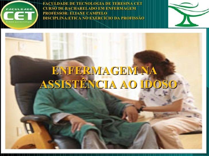 FACULDADE DE TECNOLOGIA DE TERESINA CETCURSO DE BACHARELADO EM ENFERMAGEMPROFESSOR: ELIANE CAMPELODISCIPLINA:ETICA NO EXER...