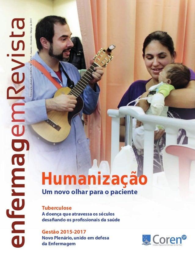 PublicaçãooficialdoCOREN-SP-nº10-Janeiro-Fevereito-Marçode2015 Tuberculose A doença que atravessa os séculos desafiando os ...