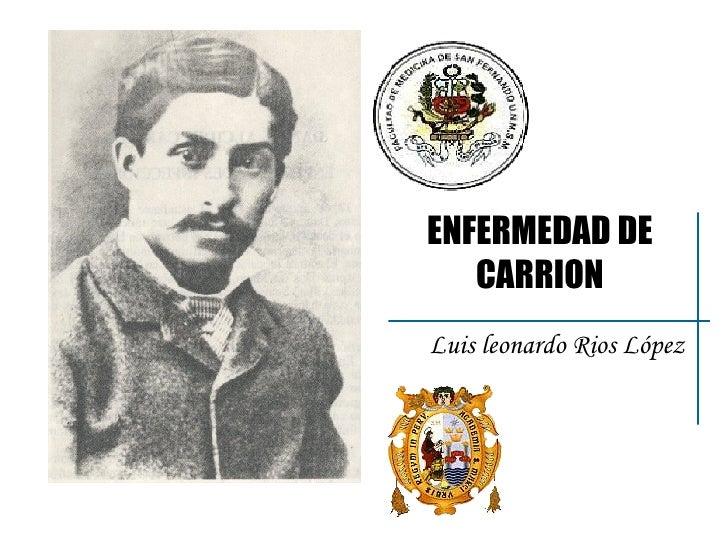 ENFERMEDAD DE CARRION Luis leonardo Rios López
