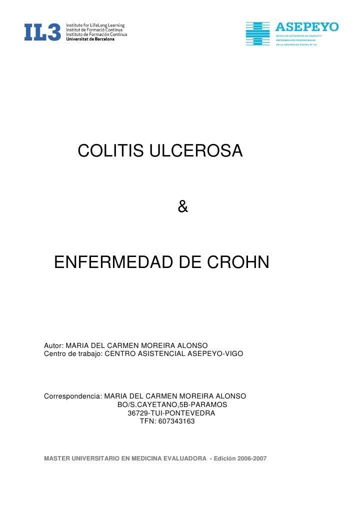 COLITIS ULCEROSA                                      &  ENFERMEDAD DE CROHNAutor: MARIA DEL CARMEN MOREIRA ALONSOCentro d...