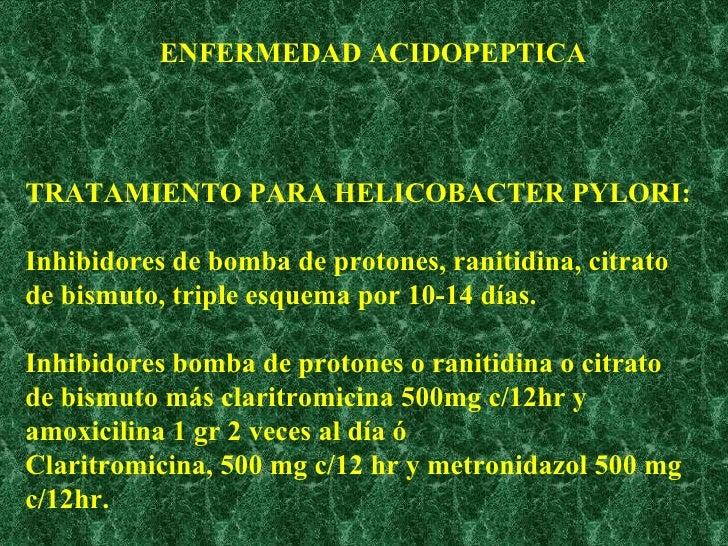 TRATAMIENTO PARA HELICOBACTER PYLORI: Inhibidores de bomba de protones, ranitidina, citrato de bismuto, triple esquema por...