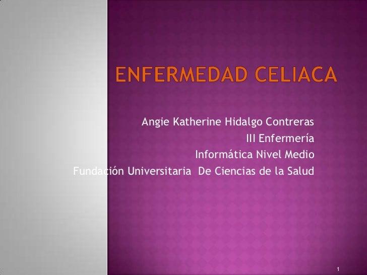 Angie Katherine Hidalgo Contreras                                  III Enfermería                        Informática Nivel...