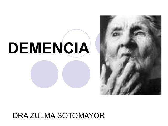 DEMENCIA DRA ZULMA SOTOMAYOR