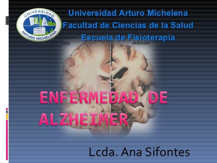 Universidad Arturo MichelenaFacultad de Ciencias de la Salud    Escuela de Fisioterapia      Lcda. Ana Sifontes