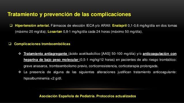 Tratamiento específico: Corticoterapia Prednisona oral en dosis de 60 mg/m2/día (2 mg/kg/día) durante 4-6 semanas (máximo ...