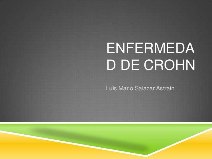 Enfermedad de Crohn<br />Luis Mario Salazar Astrain<br />