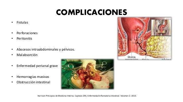 COMPLICACIONES • Fistulas • Perforaciones • Peritonitis • Abscesos intraabdominales y pélvicos. • Malabsorción • Enfermeda...