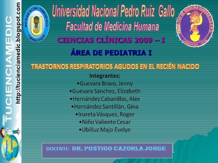 Universidad Nacional Pedro Ruiz  Gallo Facultad de Medicina Humana CIENCIAS CLÍNICAS 2009 – I ÁREA DE PEDIATRIA I http://t...