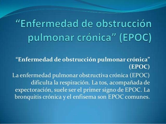 """""""Enfermedad de obstrucción pulmonar crónica"""" (EPOC) La enfermedad pulmonar obstructiva crónica (EPOC) dificulta la respira..."""