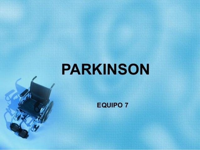 PARKINSON   EQUIPO 7