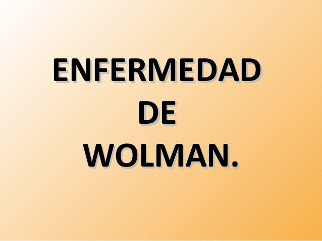 EENNFFEERRMMEEDDAADD  DDEE  WWOOLLMMAANN..
