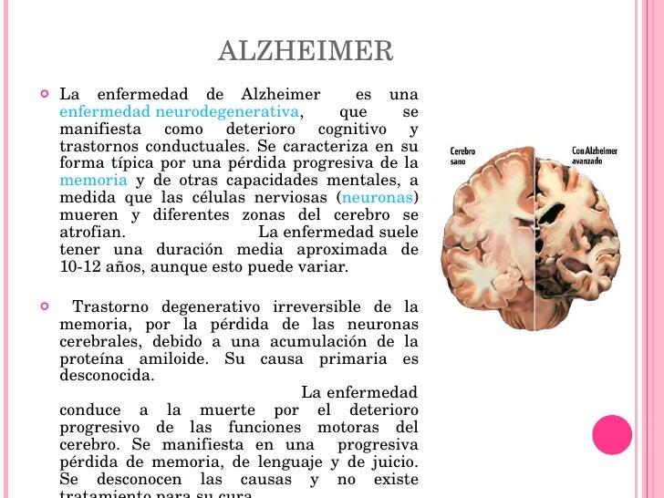 ALZHEIMER  <ul><li>La enfermedad de Alzheimer  es una  enfermedad neurodegenerativa , que se manifiesta como deterioro cog...