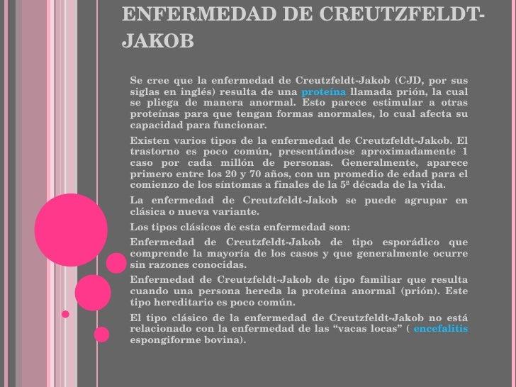 ENFERMEDAD DE CREUTZFELDT-JAKOB <ul><li>Se cree que la enfermedad de Creutzfeldt-Jakob (CJD, por sus siglas en inglés) res...