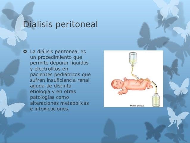 Dialisis peritoneal  La diálisis peritoneal es un procedimiento que permite depurar líquidos y electrolítos en pacientes ...