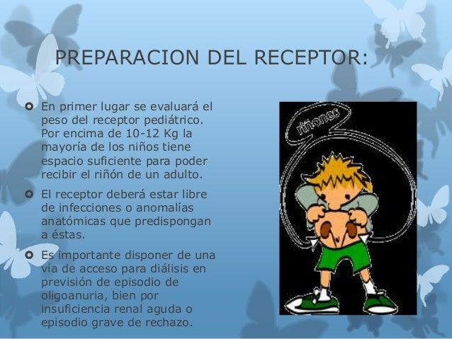 PREPARACION DEL RECEPTOR:  En primer lugar se evaluará el peso del receptor pediátrico. Por encima de 10-12 Kg la mayoría...