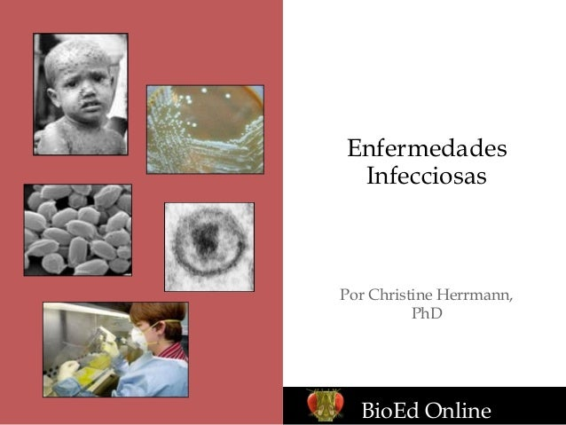 EnfermedadesInfecciosasPor Christine Herrmann,PhDBioEd Online