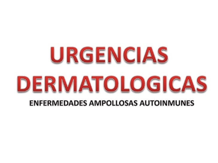De este grupo de enfermedades nos referiremos sólo al pénfigo y al penfigoide y deéstas sólo a sus variantes pénfigo vulga...