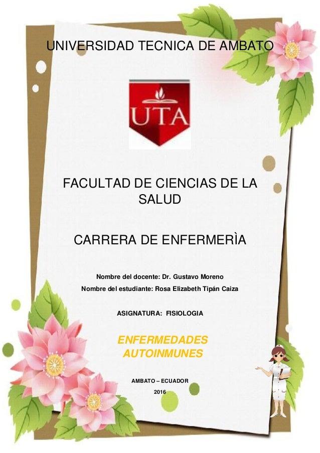 UNIVERSIDAD TECNICA DE AMBATO FACULTAD DE CIENCIAS DE LA SALUD CARRERA DE ENFERMERÌA Nombre del docente: Dr. Gustavo Moren...