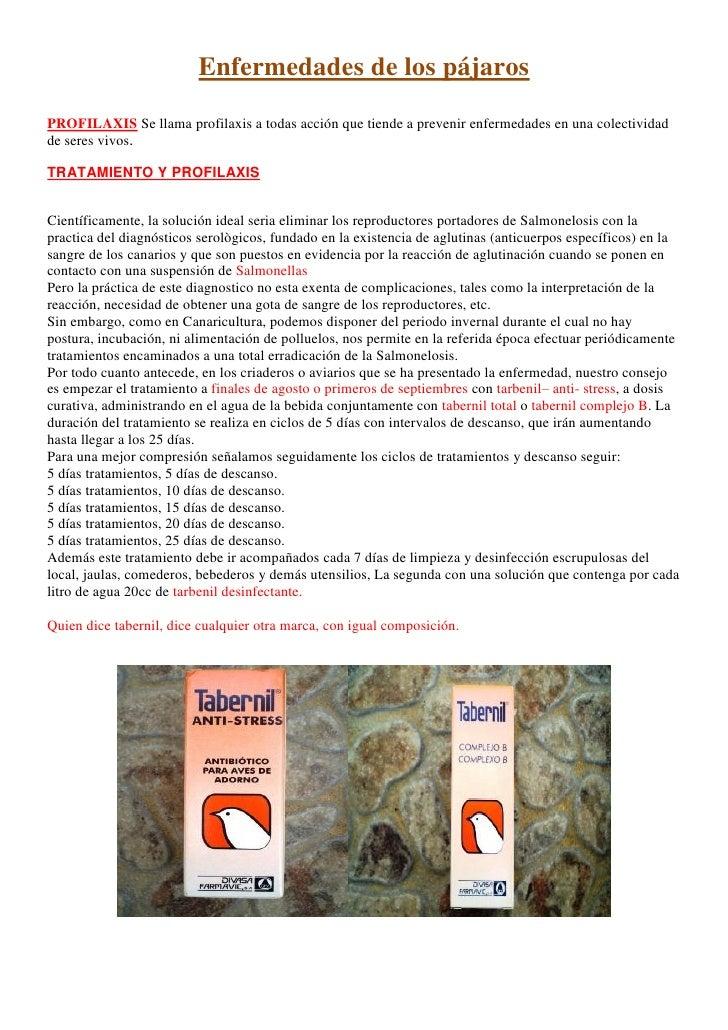 Enfermedades de los pájaros PROFILAXIS Se llama profilaxis a todas acción que tiende a prevenir enfermedades en una colect...