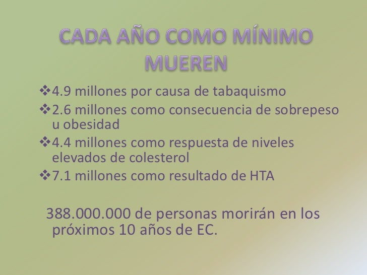 CADA AÑO COMO MÍNIMO MUEREN<br /><ul><li>4.9 millones por causa de tabaquismo