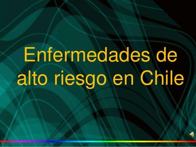 Enfermedades de alto riesgo en Chile