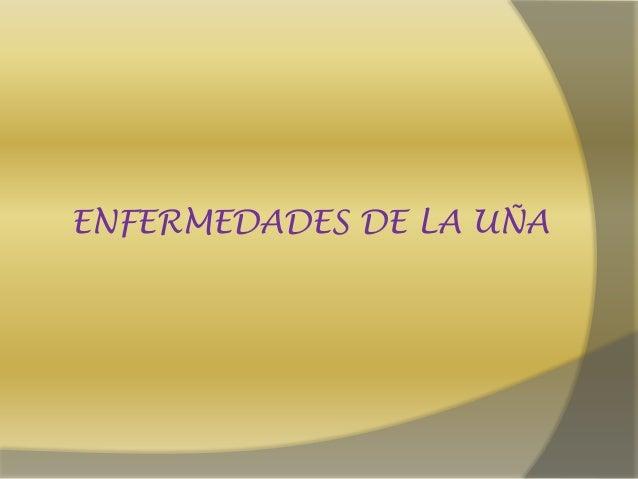ENFERMEDADES DE LA UÑA