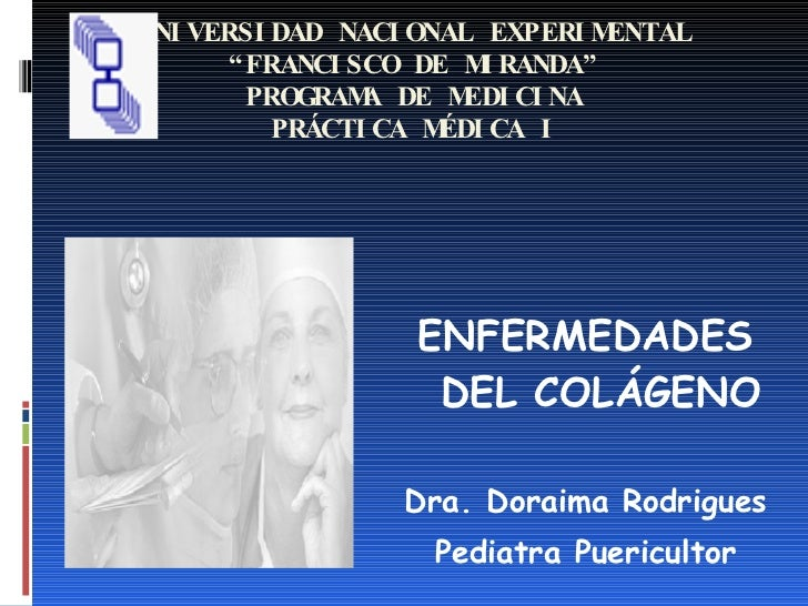 """UNIVERSIDAD NACIONAL EXPERIMENTAL """"FRANCISCO DE MIRANDA"""" PROGRAMA DE MEDICINA PRÁCTICA MÉDICA I <ul><li>ENFERMEDADES DEL C..."""