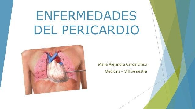 ENFERMEDADES DEL PERICARDIO María Alejandra Garcia Eraso Medicina – VIII Semestre