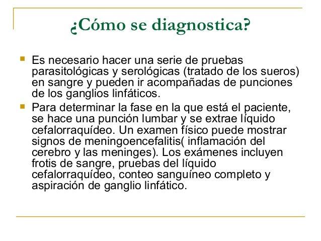 ¿Cómo se trata?   En la fase uno se utiliza pentimidina por vía    intramuscular durante una semana en régimen    ambulat...