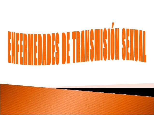 Las enfermedades de transmisión sexual (ETS) son aquellas transmitidas mediante las relaciones sexuales; antes llamadas en...