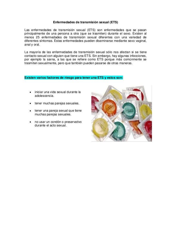 Enfermedades de transmisión sexual (ETS)Las enfermedades de transmisión sexual (ETS) son enfermedades que se pasanprincipa...