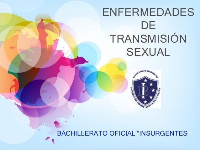 """ENFERMEDADES DE TRANSMISIÓN SEXUAL BACHILLERATO OFICIAL """"INSURGENTES"""""""