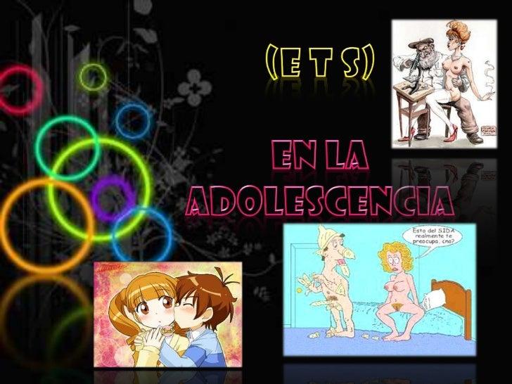 (E t s)<br />En la adolescencia<br />