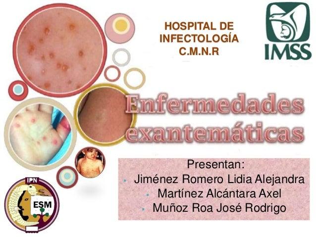 Presentan:  Jiménez Romero Lidia Alejandra  Martínez Alcántara Axel  Muñoz Roa José Rodrigo HOSPITAL DE INFECTOLOGÍA C....
