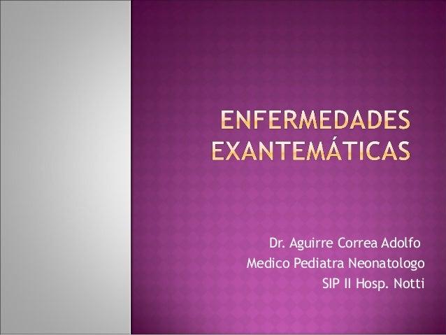 Dr. Aguirre Correa Adolfo Medico Pediatra Neonatologo SIP II Hosp. Notti