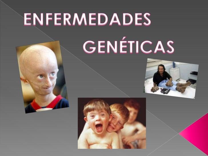 ENFERMEDADES<br />GENÉTICAS<br />