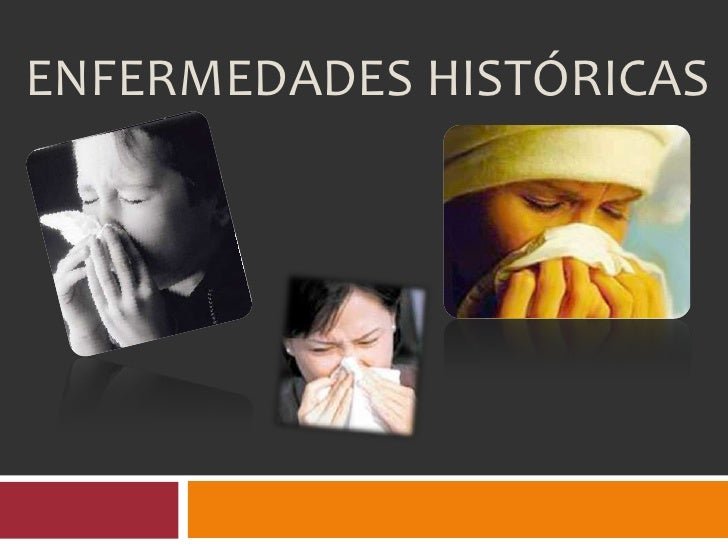 ENFERMEDADES HISTÓRICAS