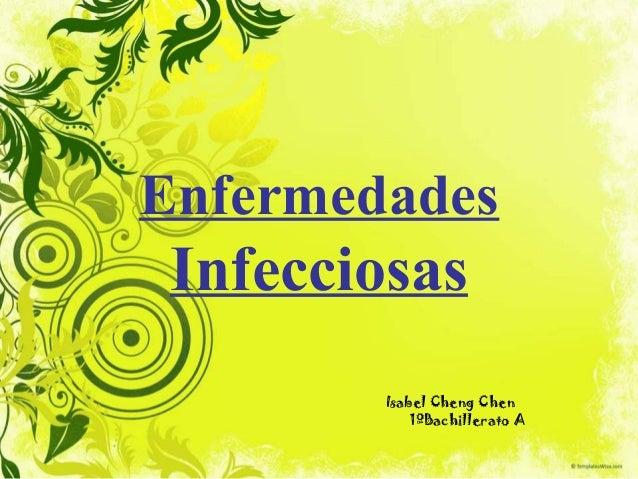 Enfermedades  Infecciosas Isabel Cheng Chen 1ºBachillerato A