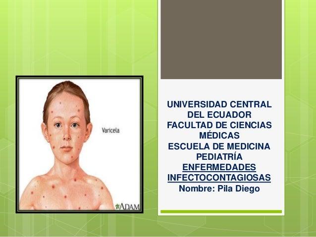UNIVERSIDAD CENTRAL  DEL ECUADOR  FACULTAD DE CIENCIAS  MÉDICAS  ESCUELA DE MEDICINA  PEDIATRÍA  ENFERMEDADES  INFECTOCONT...