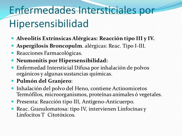 Enfermedades Intersticiales por Hipersensibilidad<br />Alveolitis Extrínsicas Alérgicas: Reacción tipo III y IV.<br />Aspe...