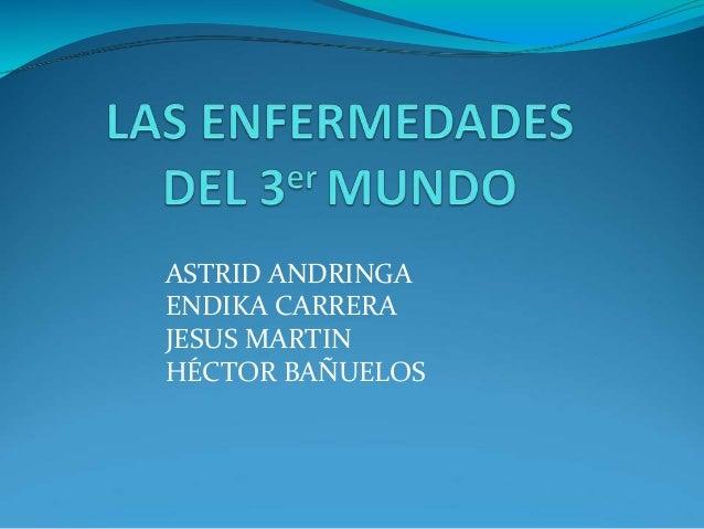 ASTRID ANDRINGA ENDIKA CARRERA JESUS MARTIN HÉCTOR BAÑUELOS
