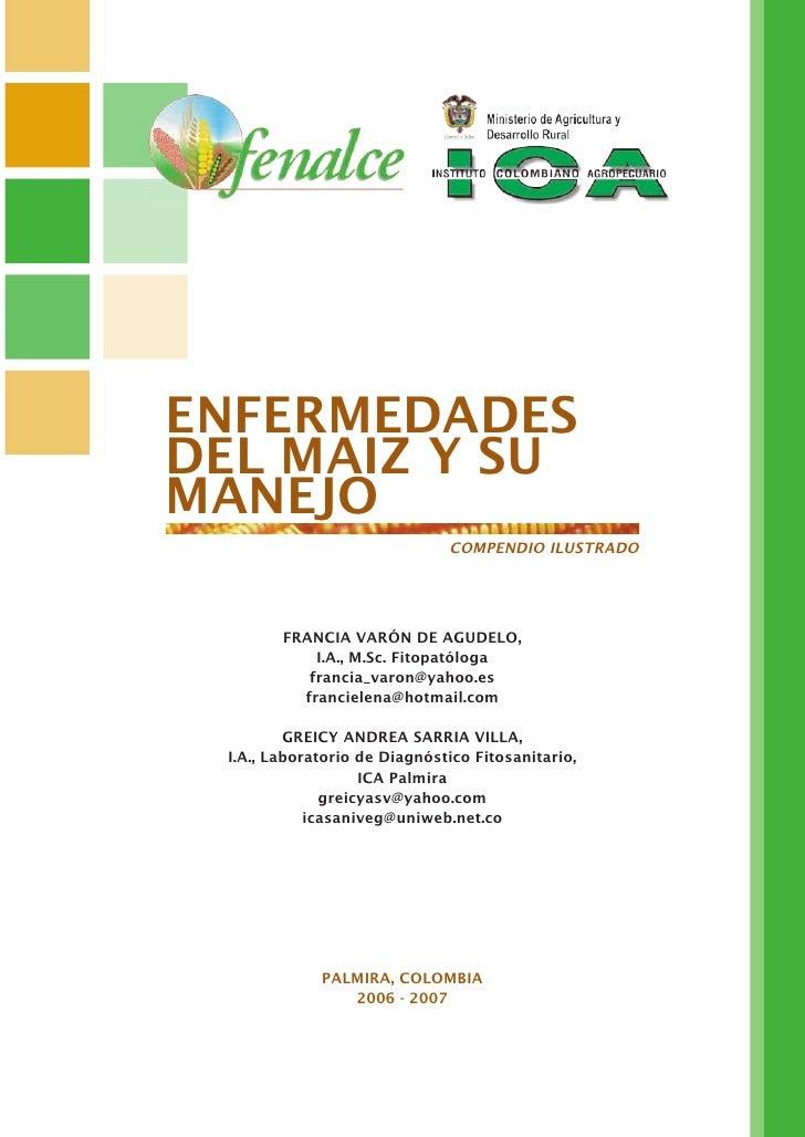 ENFERMEDADESDEL MAIZ Y SUMANEJO                              COMPENDIO ILUSTRADO        FRANCIA VARÓN DE AGUDELO,         ...